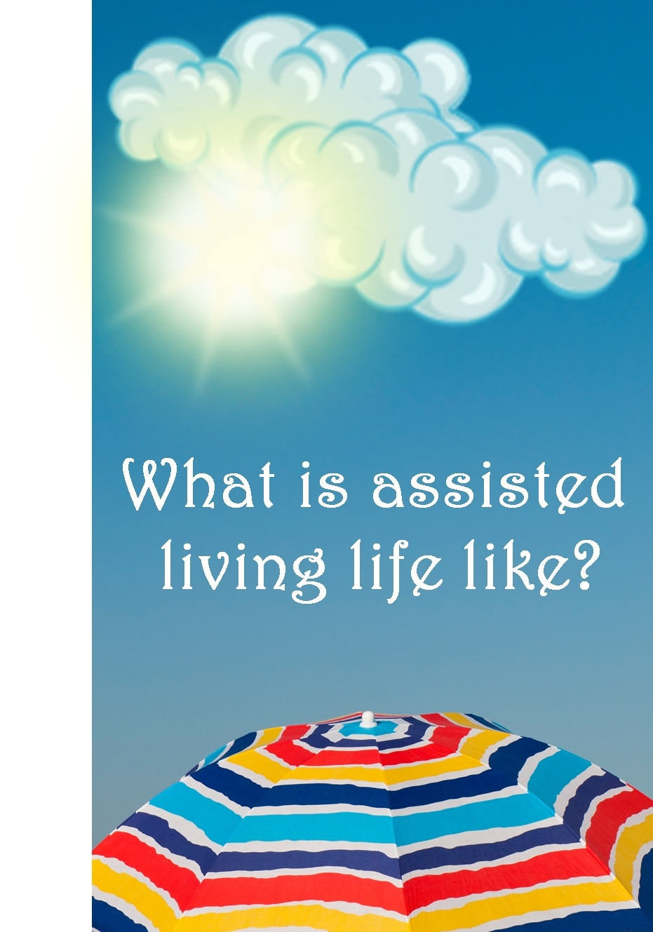 What is Assisted Living Life Like?