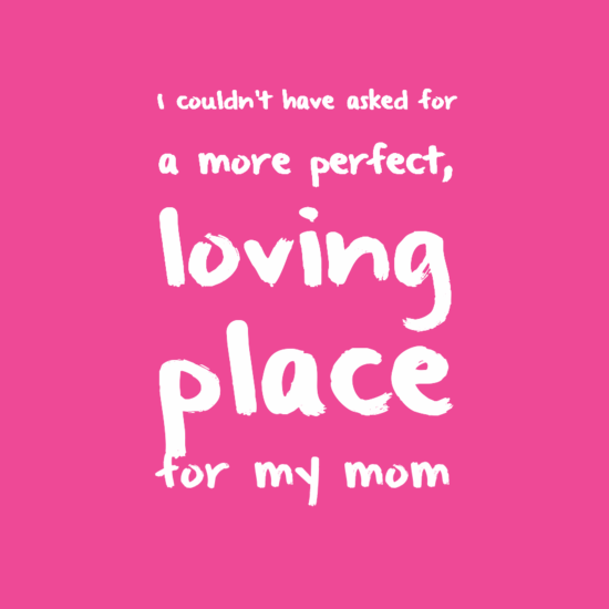 A perfect loving place for mom - Bel Aire Review