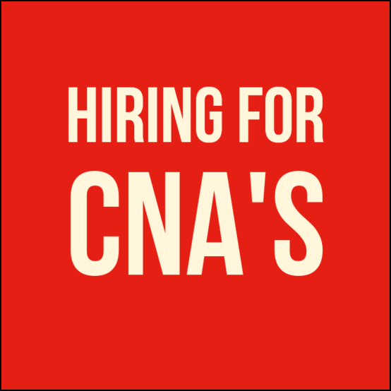 Hiring for CNA's