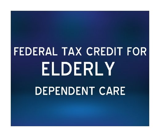 FEDERAL TAX CREDIT FOR ELDERLY DEPENDENT CARE