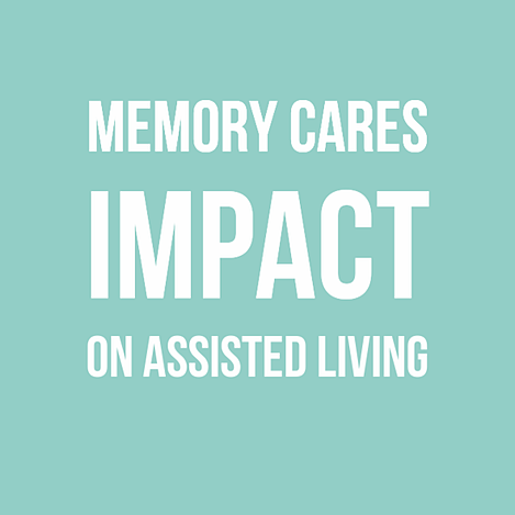 Memory Cares impact on Assisted Living