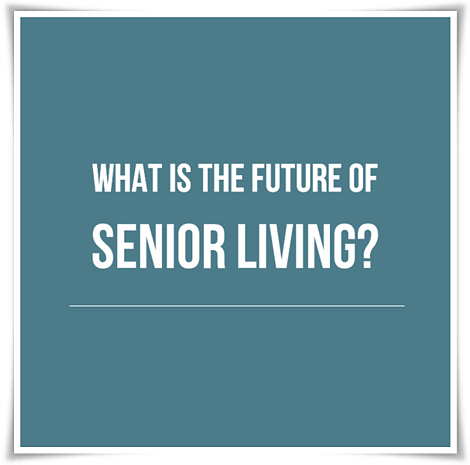 what is the future of senior living