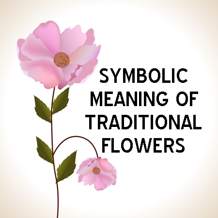 SYMBOLIC MEANING OF TRADITIONAL FLOWERS