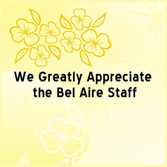 We greatly appreciate the bel aire staff