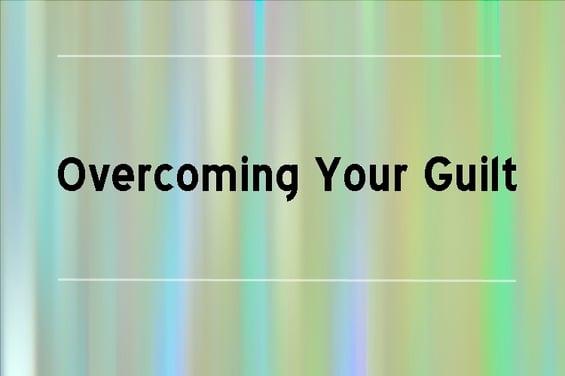 Overcoming_Your_Guilt.jpg