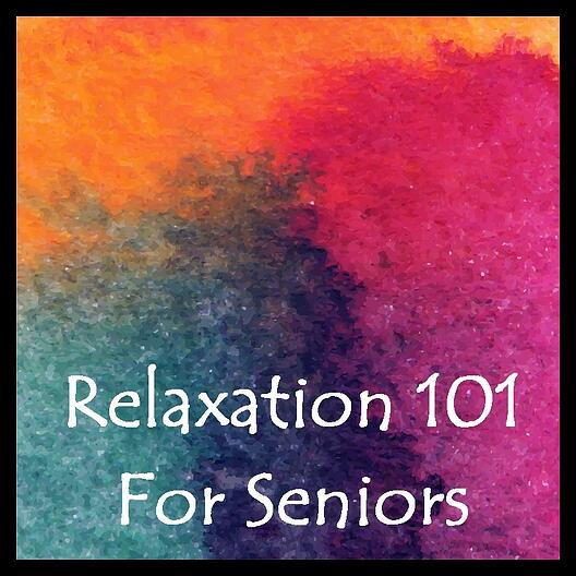 relaxation-101-for-seniors.jpg