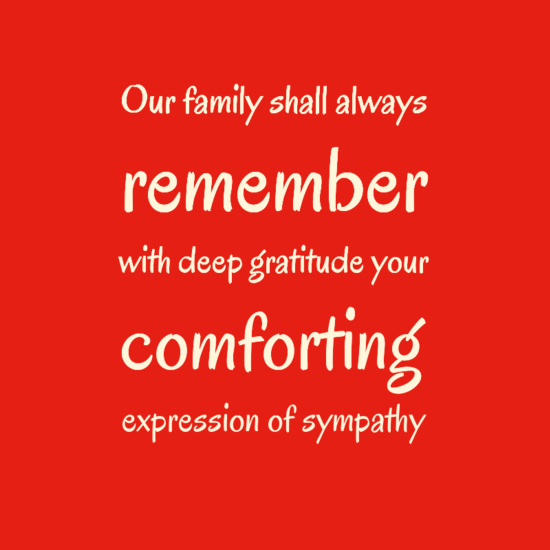 ourfamilyshallalways0aremember0awithdeepgratitudeyour0acomforting0aexpressionofsympathy0a-default